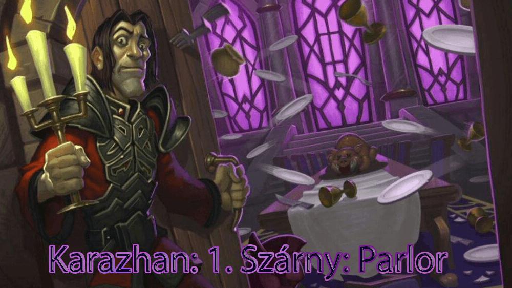 Egy Éjjel Karazhanban - Ingyenes bevezető + 1. Szárny: Parlor (frissítve)