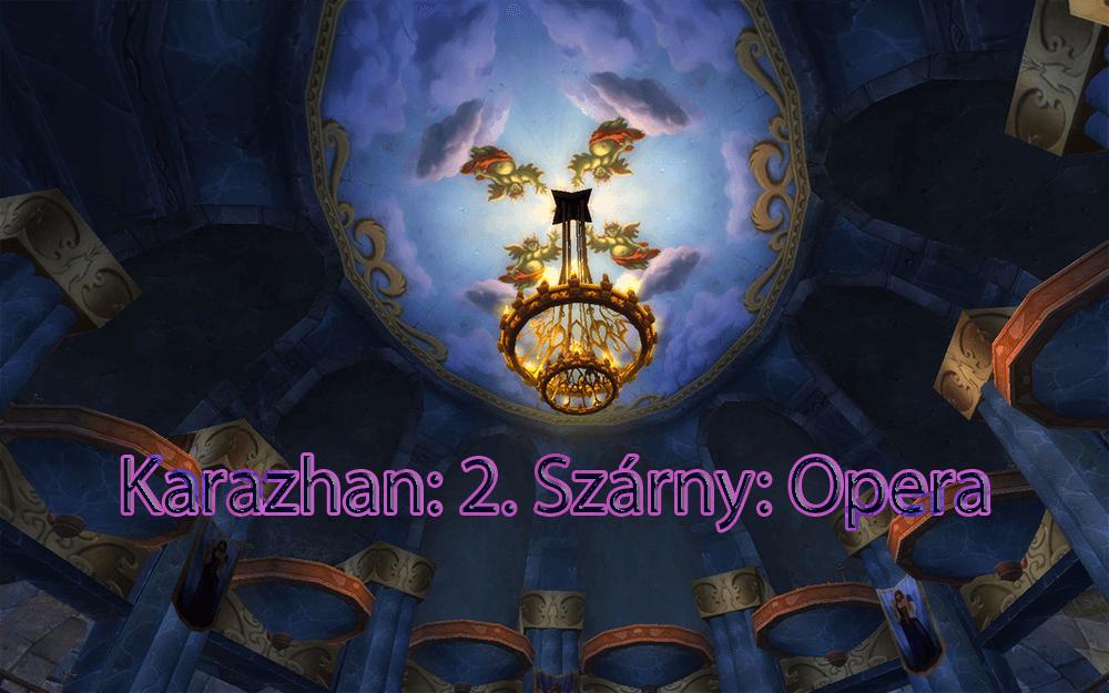 Egy éjjel Karazhanban - 2. Szárny: Az Opera (frissítve)