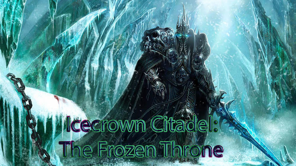 Icecrown Citadel: The Frozen Throne - Lich King (frissítve #3)