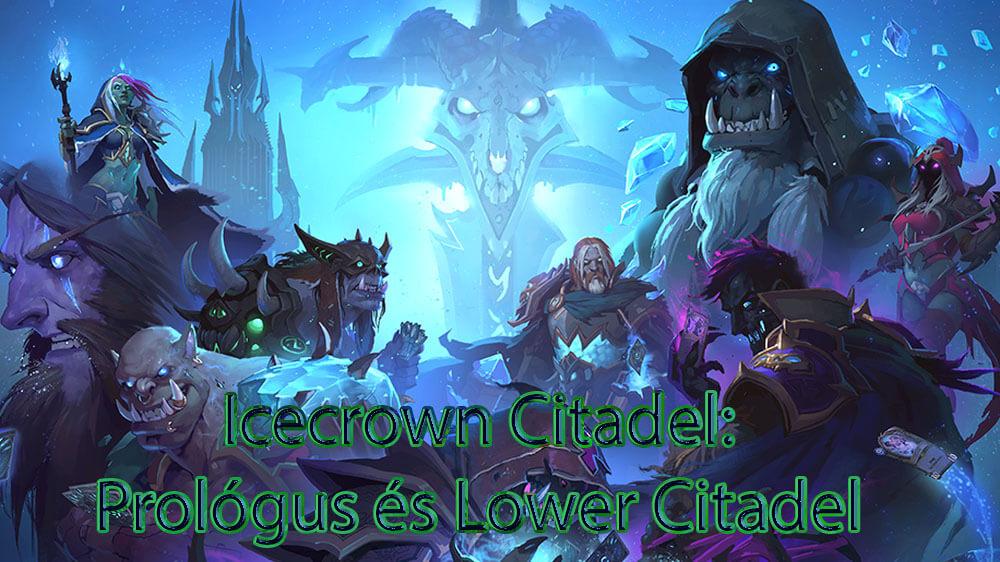 Icecrown Citadel: Prológus és az 1. szárny: Lower Citadel (frissítve)