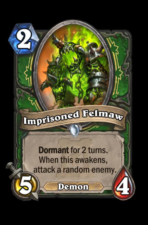 Imprisoned Felmaw Hearthstone kártya
