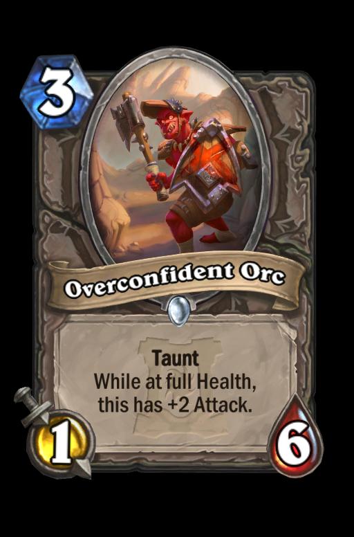 Overconfident Orc Hearthstone kártya
