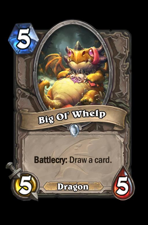 Big Ol' Whelp Hearthstone kártya