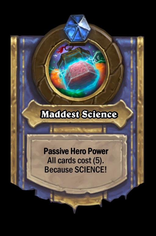 Maddest Science