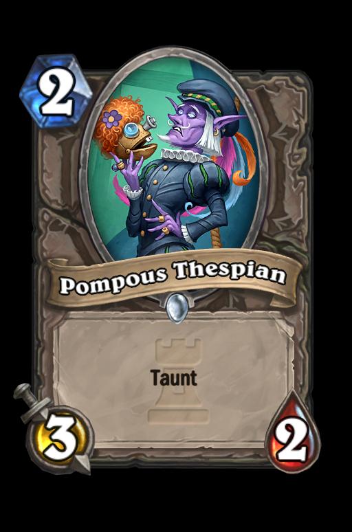 Pompous Thespian Hearthstone kártya