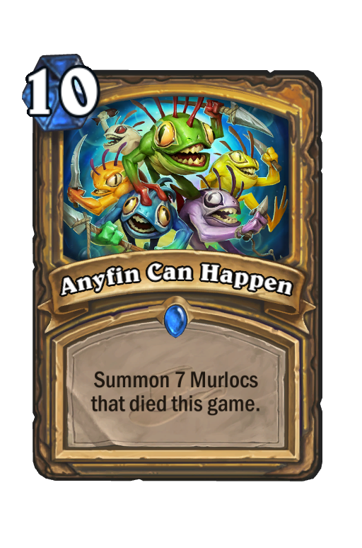 Anyfin Can Happen Hearthstone kártya