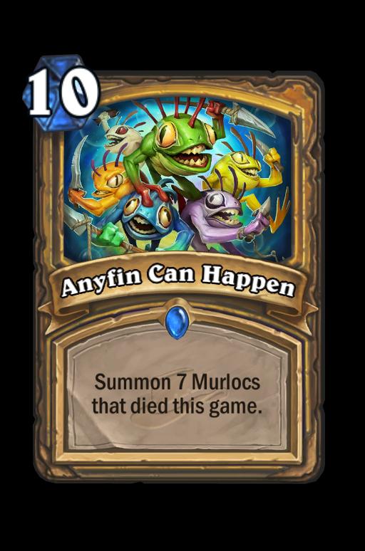 Anyfin Can Happen Hearthstone kártya