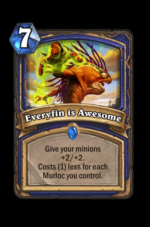 Everyfin is Awesome Hearthstone kártya
