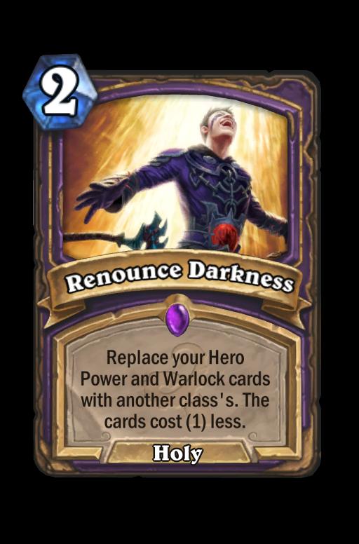 Renounce Darkness Hearthstone kártya