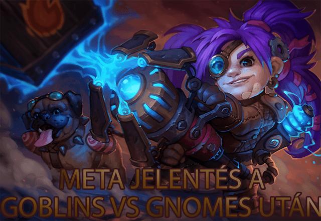 Meta jelentés a Goblins vs Gnomes után