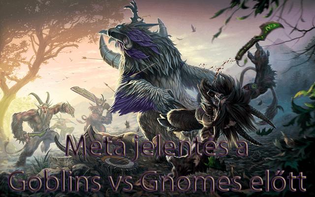 Meta jelentés a Goblins vs Gnomes előtt
