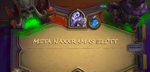Meta jelentés Naxxramas megjelenése előtt