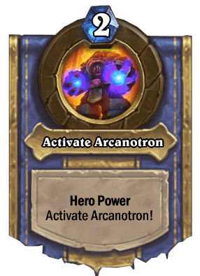 activate arcanotron hero power