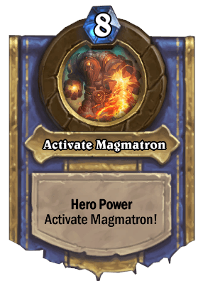 activate magmatron hero power