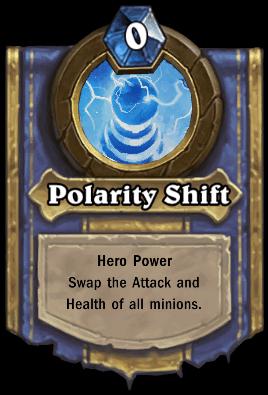 Thaddius hero power Polarity Shift